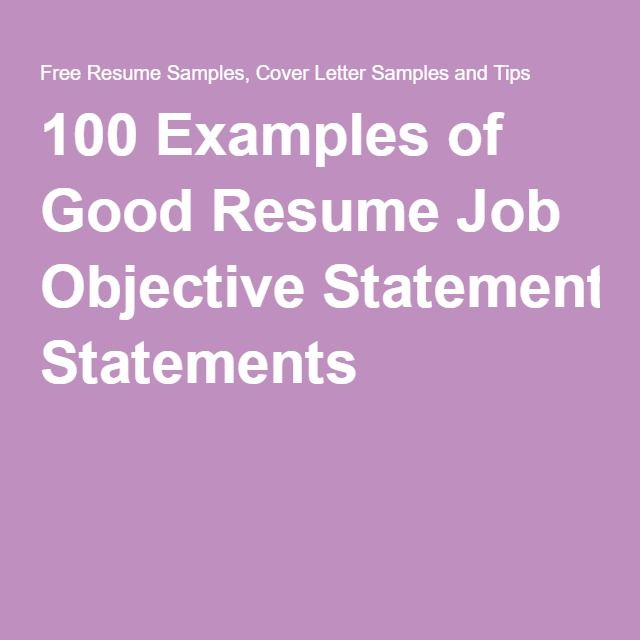 100 Examples of Good Resume Job Objective Statements