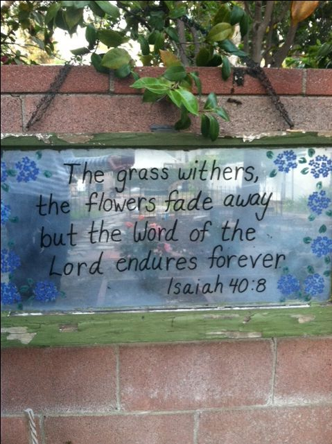 Scripture for Prayer Garden on old window .