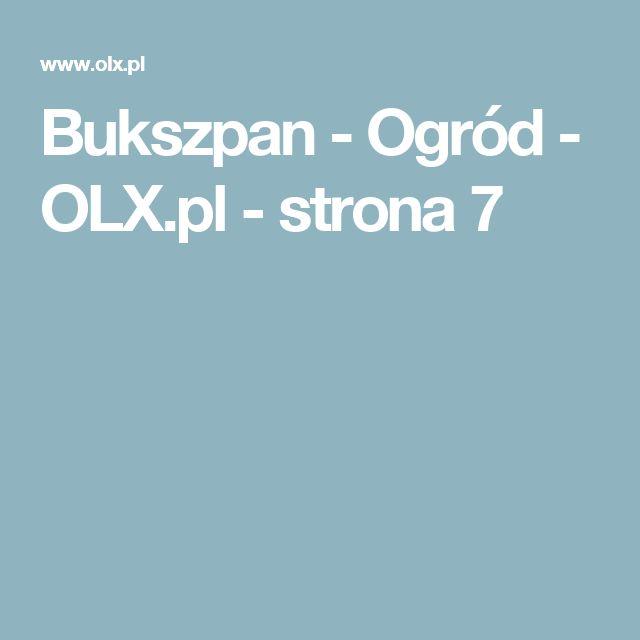 Bukszpan - Ogród - OLX.pl - strona 7
