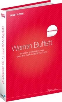 Warren Buffett se deslantuie iscunita si intelepciunea celui mai mare investitor al lumii. Autor: Janet Lowe www.ideileluiadi.ro