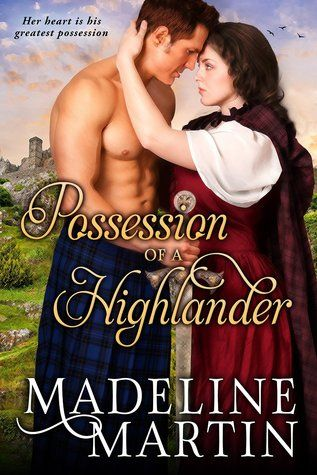 Historical Romance Lover: Possession of a Highlander by Madeline Martin
