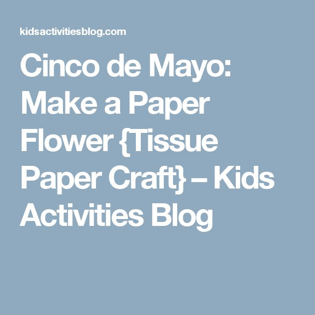 Cinco de Mayo: Make a Paper Flower {Tissue Paper Craft} – Kids Activities Blog