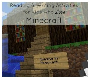 8 Readng and Writing Activities for Kids who Love Minecraft - homeschooling with minecraft