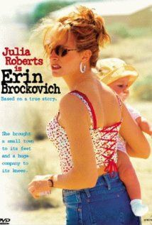 Erin Brockovich (2000) . . . Julia Roberts deserved the Oscar for her role in Erin Brokovich.  Loved this powerful movie that showed how a strong woman could raise a family as a single mother and take on a major corporation.  I cried, cheered, and applauded during this movie.