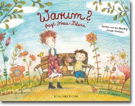 Warum?, fragt Frau Blum von van den Speulhof, Barbara, Bilderbücher, Zum Vorlesen, Aus dem Leben