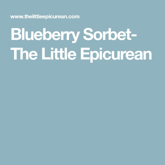 Blueberry Sorbet- The Little Epicurean