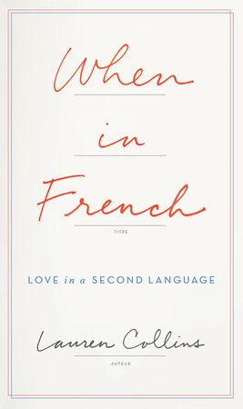 When in French by Lauren Collins | PenguinRandomHouse.com  Amazing book I had to…