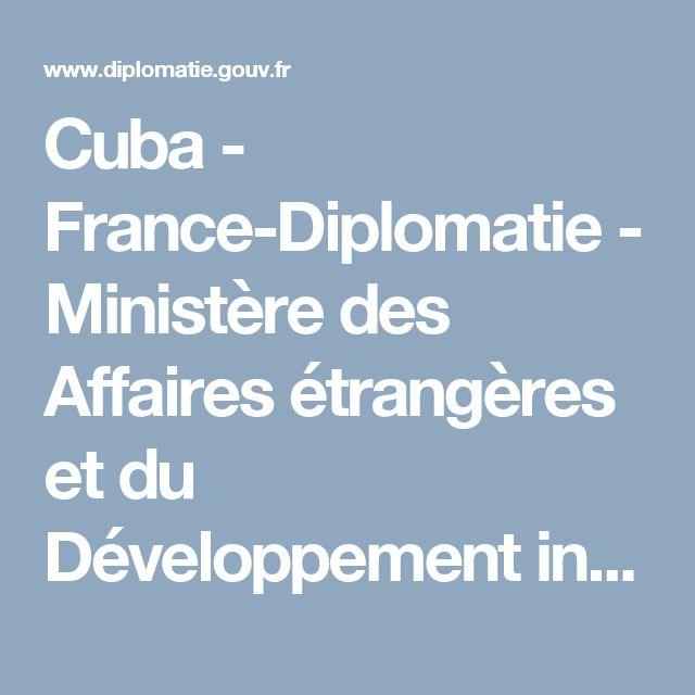 Cuba - France-Diplomatie - Ministère des Affaires étrangères et du Développement international