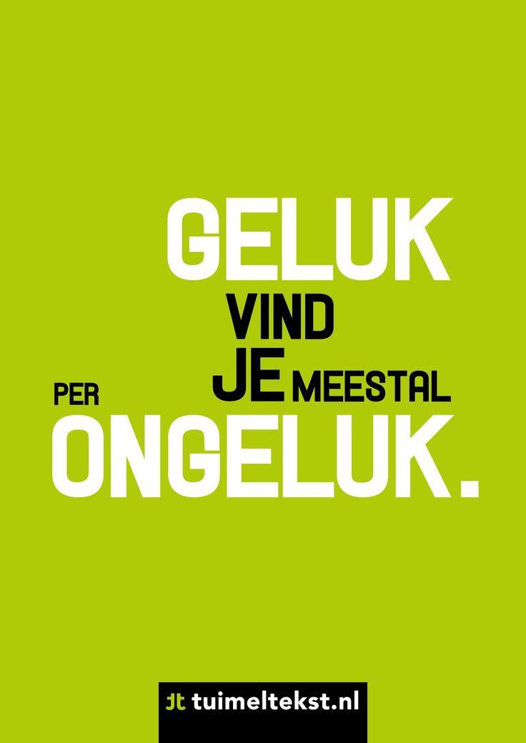 """tuimeltekst.nl on Twitter: """"Geluk vind je meestal per ongeluk. @tuimeltekst #ttekst https://t.co/JhdTKuncRv"""""""