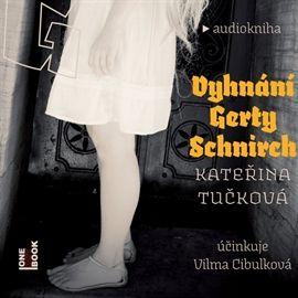 Audiokniha Vyhnání Gerty Schnirch  - autor Kateřina Tučková   - interpret Vilma Cibulková
