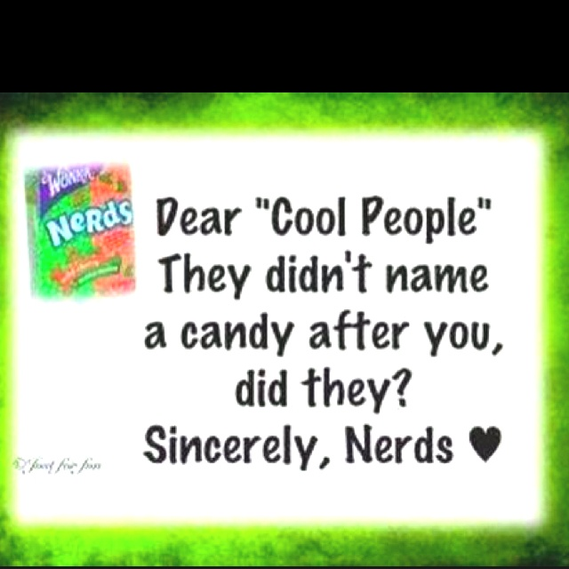 Nerd Quote Of The Day: Nerd Quotes And Sayings. QuotesGram