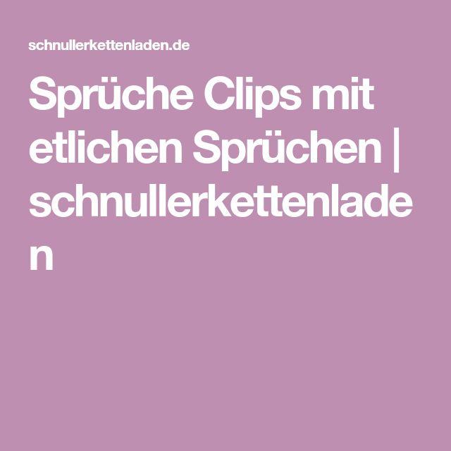 Sprüche Clips mit etlichen Sprüchen | schnullerkettenladen