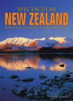 Spectacular New Zealand: Through the Lens of Michael Hollman