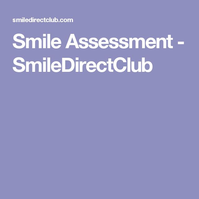 Smile Assessment - SmileDirectClub