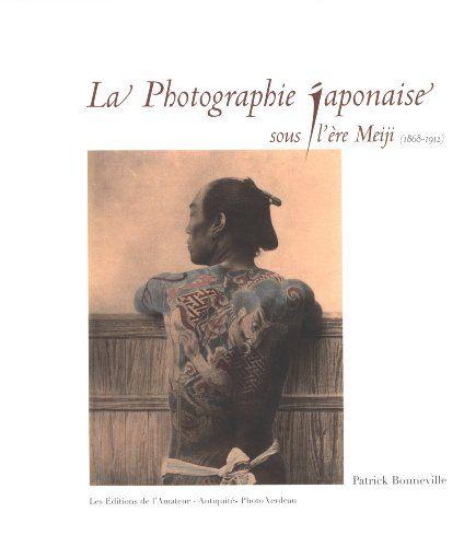 La photographie japonaise sous l'ère Meiji, 1868-1912