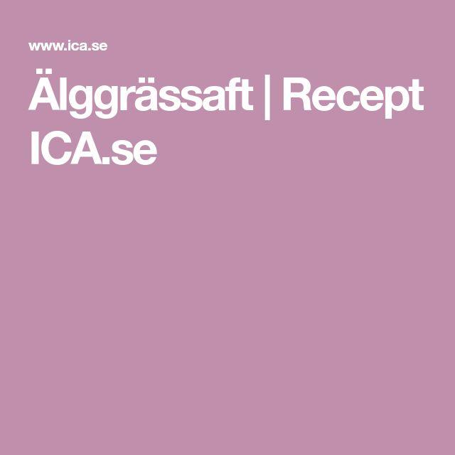 Älggrässaft | Recept ICA.se