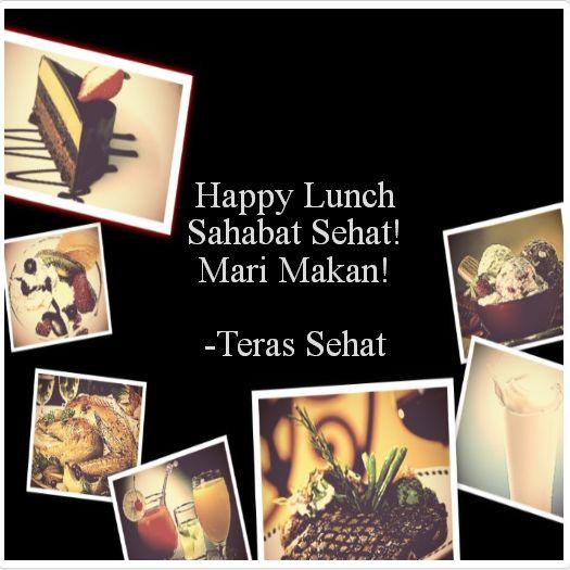 Happy Lunch Sahabat Sehat! Mari Makan!