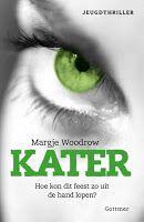 Recensies door Thea en Saskia: Kater - Margje Woodrow: http://tboekenblog.blogspot.nl/2016/01/recensies-kater-margje-woodrow.html