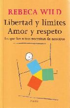 libertad y limites: amor y respeto-rebeca wild-9788425424854