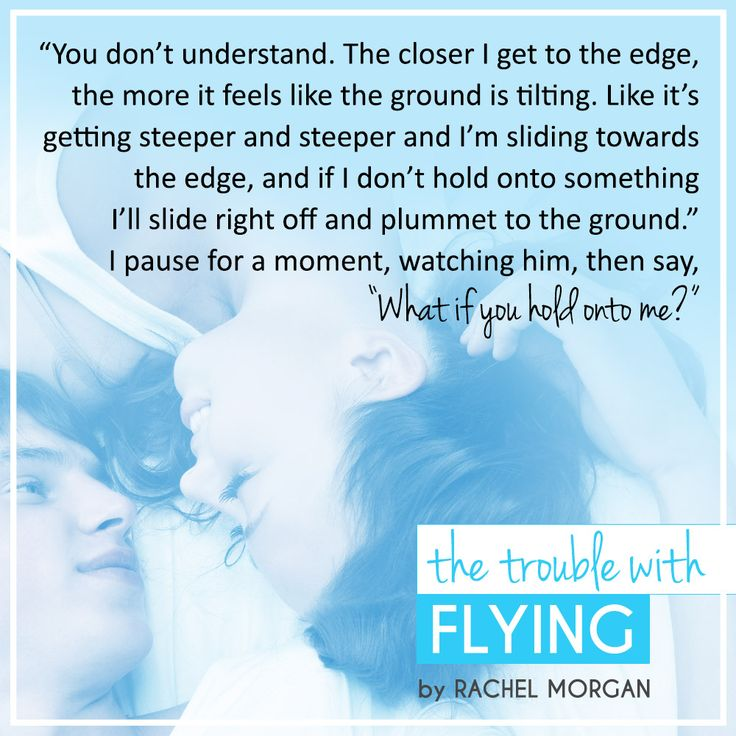 The Trouble with Flying, by Rachel Morgan #sweetcontemporaryromance #YAromance #bookquotes #holdontome