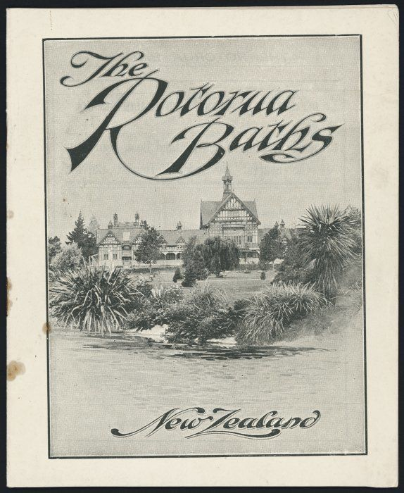 New Zealand. Department of Tourist and Health Resorts :The Rotorua Baths, New Zealand. [Front cover. 1927]