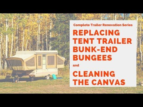 (6) Tent Trailer Replacing Bungees and Cleaning Canvas - RV, Pop-Up Trailer - YouTube