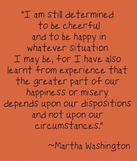 #InspirationalQuote MarthaWashington Joy Happy Disposition Cheerful