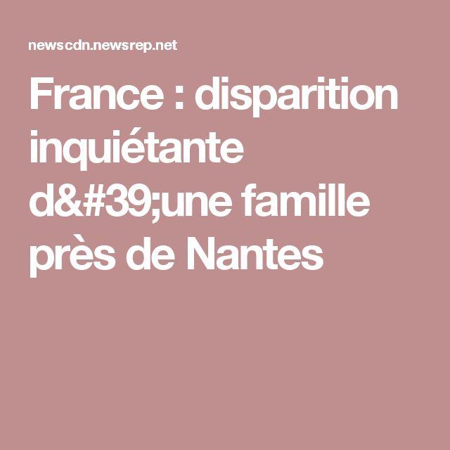 France : disparition inquiétante d'une famille près de Nantes