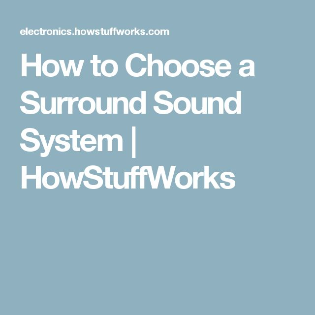 How to Choose a Surround Sound System   HowStuffWorks