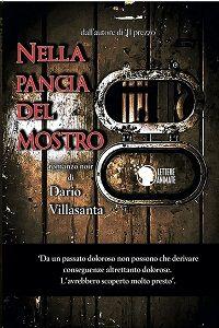 Nella pancia del mostro di Dario Villasanta, uno sconosciuto si ritrova legato a un letto di contenzione, in una cella d'isolamento dell'Ospedale Psichiatrico Giudiziario di Castiglione delle Stiviere
