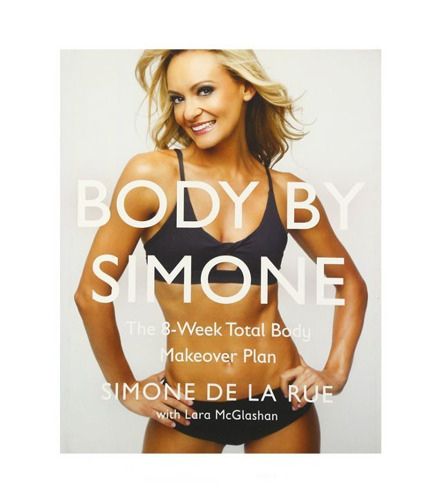 Body by Simone interview: The 8-Week Total Body Makeover Plan by Simone De La Rue