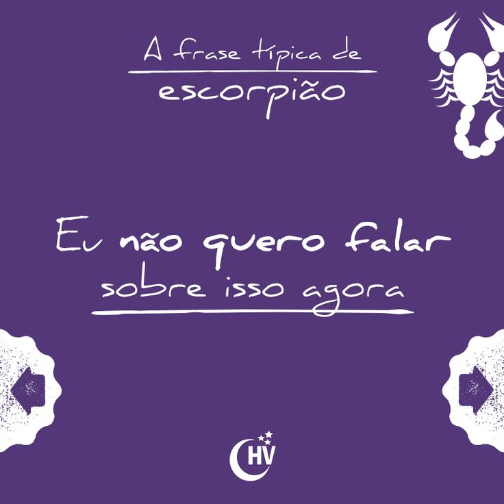 Frase de Escorpião. #horóscopovirtual #signos #zodíaco #frases #escorpião