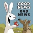 "Good News, Bad News by Jeff Mack "" It works well as a picture book and an easy reader. I can see young children *reading* it themselves, and also making up their own stories about the pictures, too.""  Read our full review at The Reading Tub: http://thereadingtub.com/childrens-book-reviews.php?book=GOOD-NEWS,-BAD-NEWS-by-Jeff-Mack"