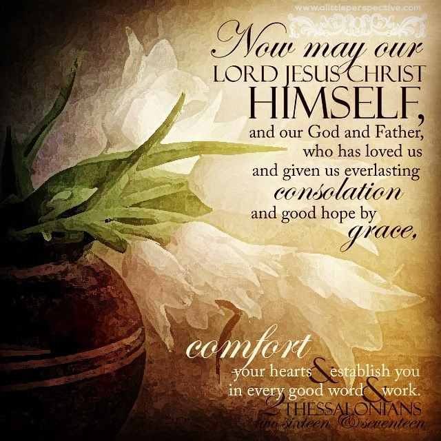May Jesus Himself Comfort Your Hearts And Establish You In