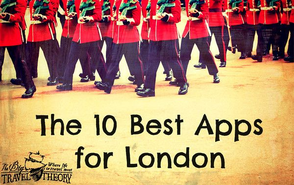 The 10 Best Apps for London - The Big Travel Theory