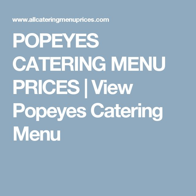 POPEYES CATERING MENU PRICES | View Popeyes Catering Menu