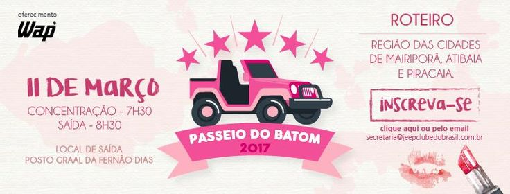 Jeep Clube do Brasil promove o Passeio do Batom 2017   Nesse eventocomemorativo do dia Internacional da Mulher, o Jeep Clube do Brasil preparou um passeio de nível leve, onde toda a família poderá curtir e apreciar lindas paisagens. O roteiro passará pela região das cidades de Mairiporã, Atibaia e Piracaia. Informações: * Local […]