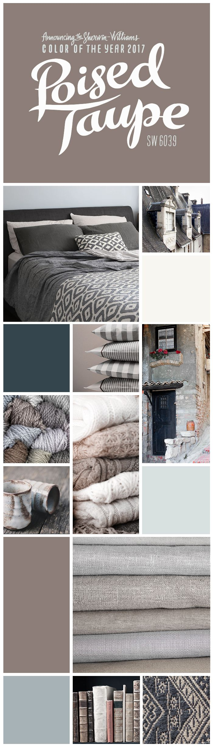 Inspired by aesthetics that range from weathered and woodsy to contemporary and graphic, we chose Poised Taupe SW 6039 as our 2017 Color of the Year. Effortlessly balancing warm brown and cool gray tones, Poised Taupe is a timeless neutral. In this palette, you can also find Gale Force SW 7605, Stardew SW 9138, Mountain Air SW 6224 and High Reflective White SW 7757.