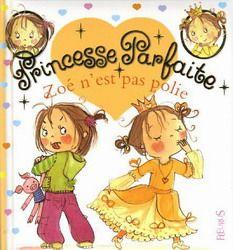 31997000901074 Princesse Parfaite - Zoé n'est pas polie. Zoé tire la langue aux inconnus. Elle ne dit ni bonjour ni au revoir chez les commerçants. Mais quand elle devient une princesse parfaite, elle est très bien élevée et sa mère est fière d'elle.