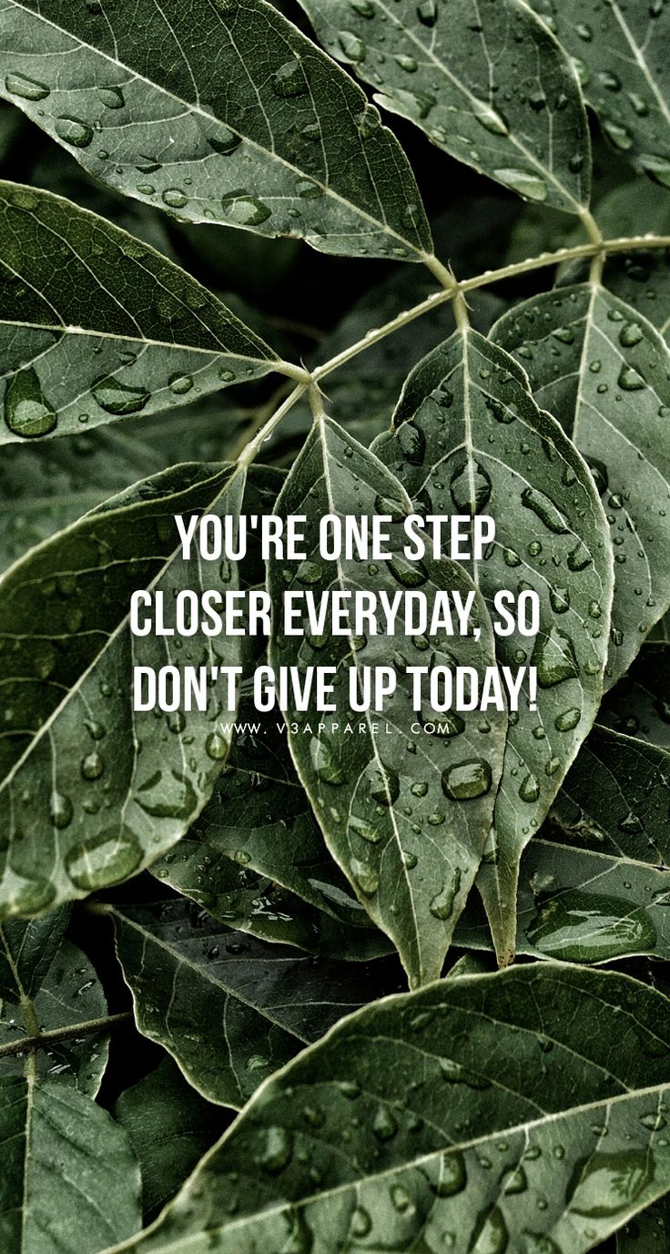 You're one step closer everyday, so don't give up today!  Head over to www.V3Apparel.com/MadeToMotivate to download this wallpaper and many more for motivation on the go! / Fitness Motivation / Workout Quotes / Gym Inspiration / Motivational Quotes / Motivation