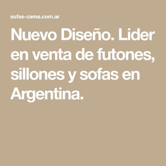 Nuevo Diseño. Lider en venta de futones, sillones y sofas en Argentina.