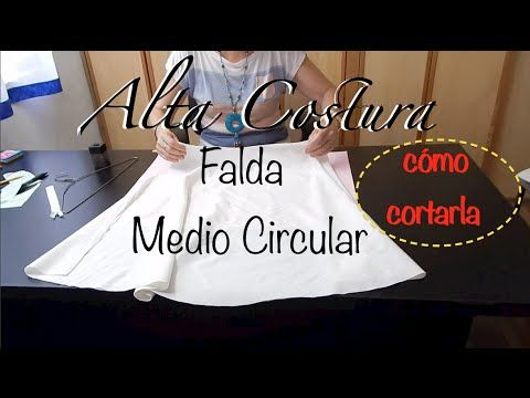 Alta Costura Clase 46B, Falda Medio Circular Cierre Invisible - YouTube