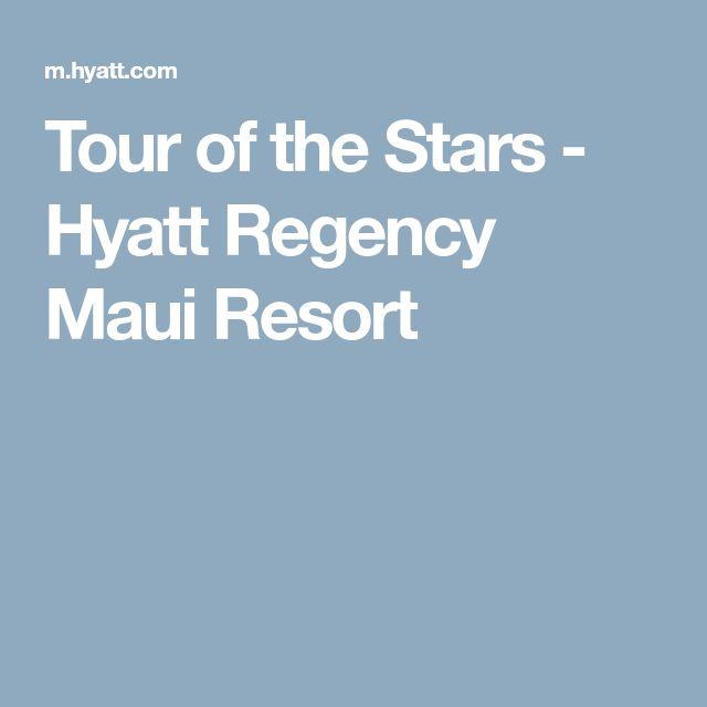Tour of the Stars - Hyatt Regency Maui Resort