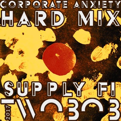 SUPPLY FI - CorporateAnxiety - TWOBOB HARD MIX by Twoвoв on SoundCloud
