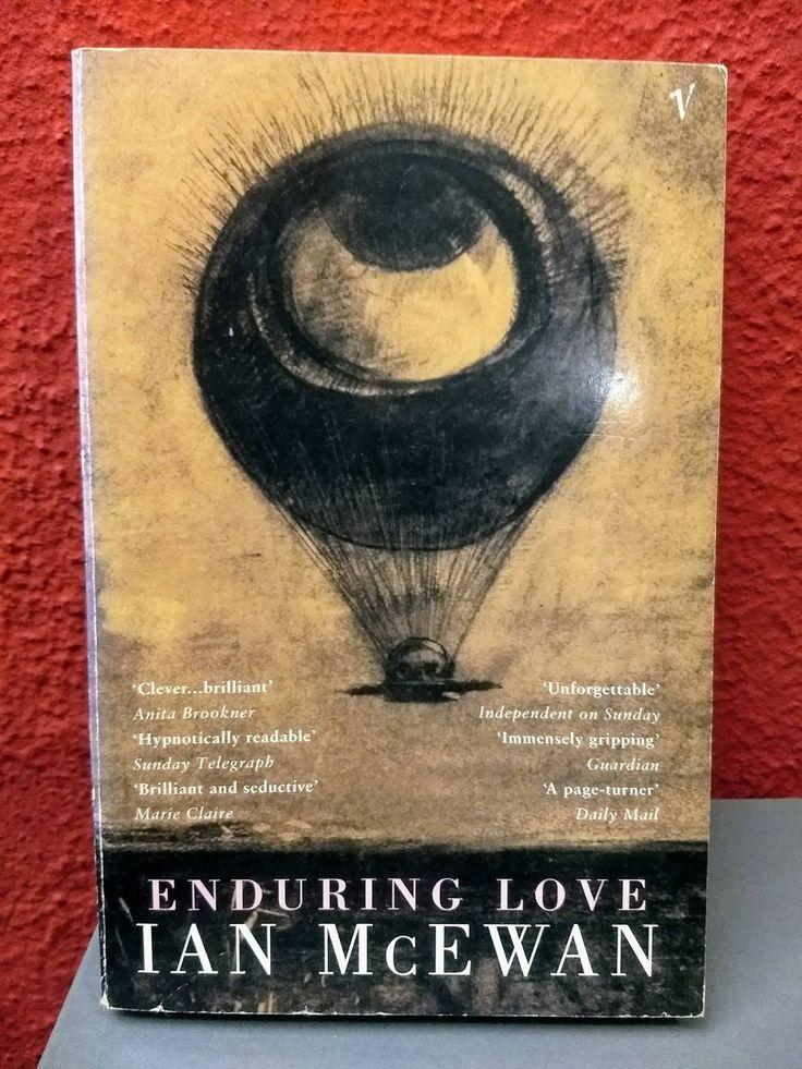 Enduring Love (Ziek van liefde) - Ian McEwan:  Een reddingspoging met dodelijke afloop. Achtervolgd door een waanzinnige. Onbetrouwbare waarnemingen. Het einde van een relatie.