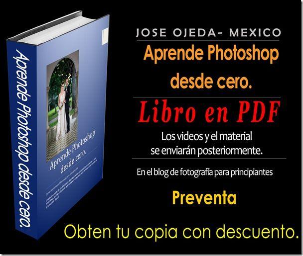 Fotografía para principiantes: Pre venta Libro de Photoshop.
