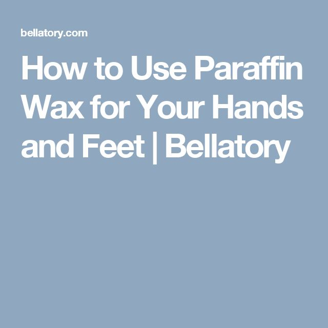 How to Use Paraffin Wax for Your Hands and Feet | Bellatory