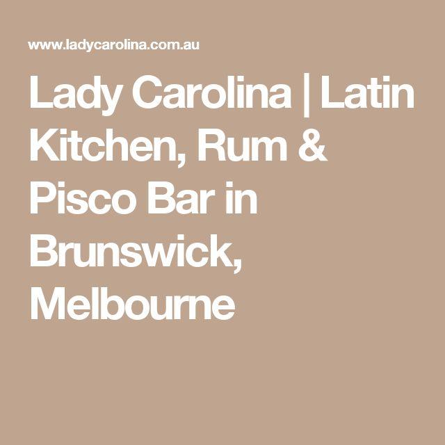 Lady Carolina | Latin Kitchen, Rum & Pisco Bar in Brunswick, Melbourne