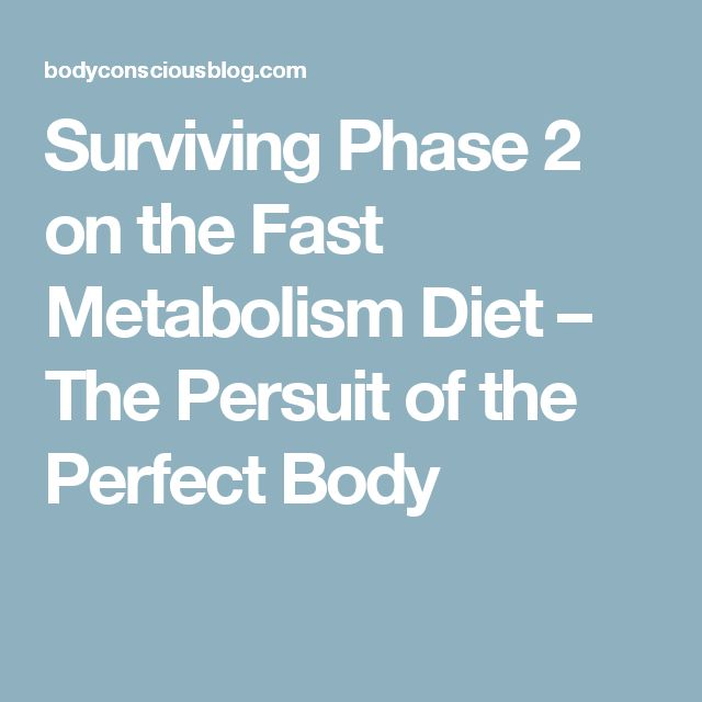 Surviving Phase 2 on the Fast Metabolism Diet – The Persuit of the Perfect Body