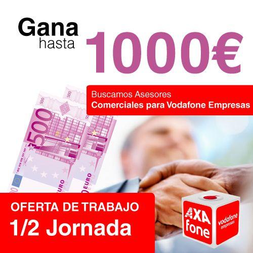 ¡Gana hasta 1000 euros, trabajando en turno de mañana! Trabajo de media jornada: Asesor Comercial Vodafone Empresas. Envía aquí tu cv ==> axafone.com #trabajo